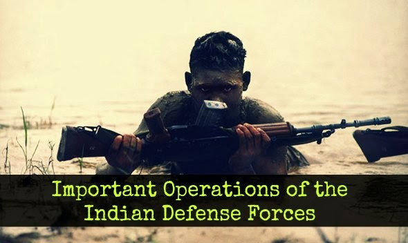 Important Operations of the Indian Defense Forces