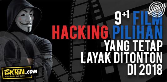 10 Film Hacking Pilihan yang tetap Layak Ditonton Di 2018