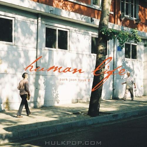 PARK JOON HYUK – Human Life