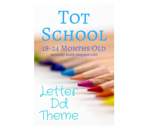 Tot School Letter D Theme | seriously-lovely.blogspot.com