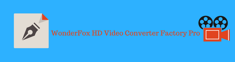 Fastest Video Converter | WonderFox HD Video Converter Factory Pro