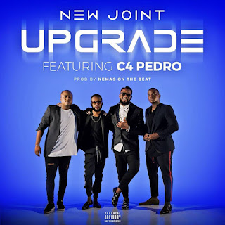 New Joint - Upgrade (feat. C4 Pedro)