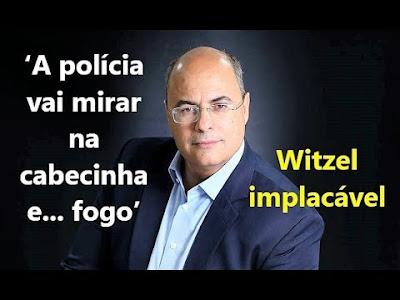 Witzel: a policia vai mirar na cabecinha