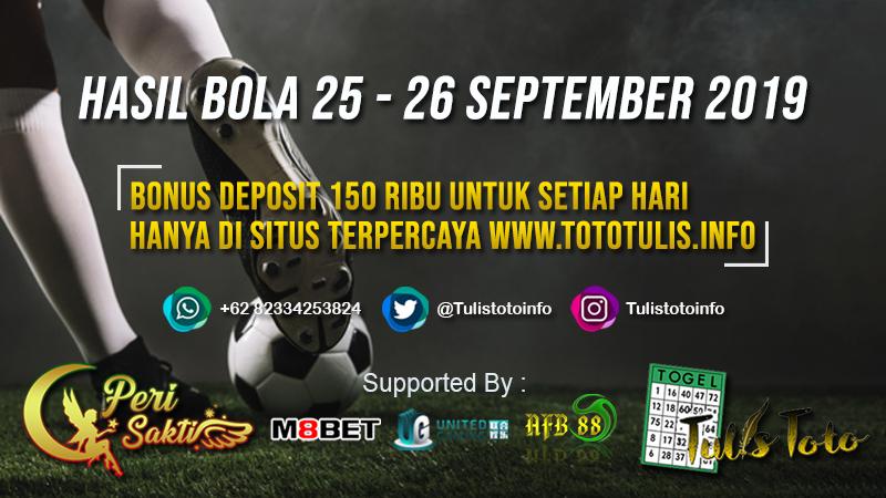 HASIL BOLA TANGGAL 25 – 26 SEPTEMBER 2019