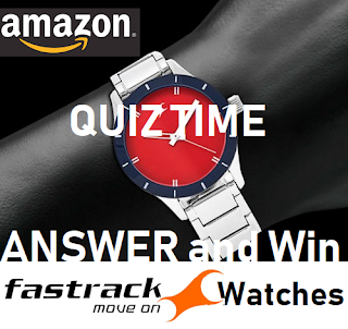 ANSWER - AMAZON Fastrack Quiz Time Answer and Win Fasttack Watches Free