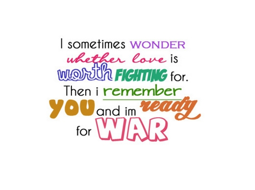 I Sometimes Wonder Whether Love Is Worth Fighting