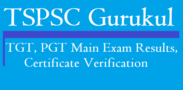 TS Results, TS Gurukulam, TSPSC, TGT, TGT Languages, Certificate Verification, TSPSC Results, TS Recruitment, TS Residentials, TG State
