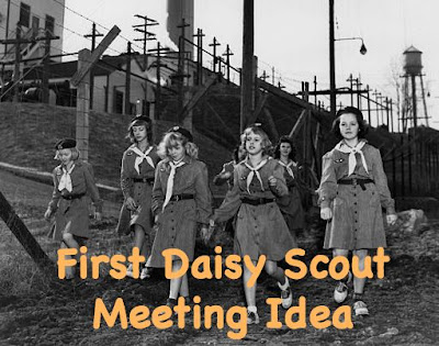 First Daisy Girl Scout Meeting Ideas