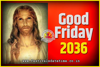 2036 Good Friday Festival Date and Time, 2036 Good Friday Calendar