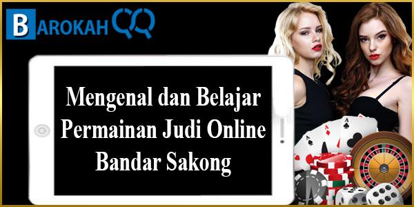 Mengenal dan Belajar Permainan Judi Online Bandar Sakong