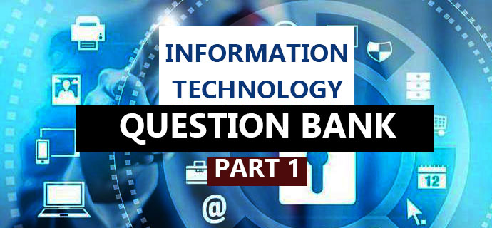 Information technology Previous Questions Part 1