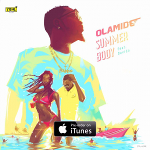 Olamide feat Davido - Summer Body (Afro pop) 2017 [Download]