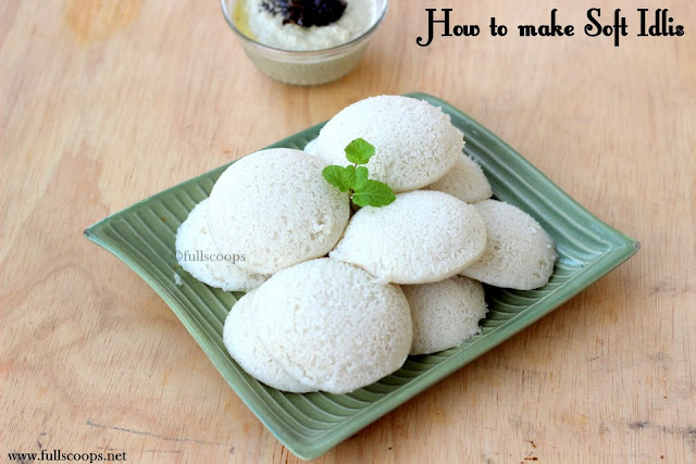 How to make Soft Idlis