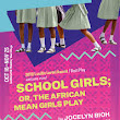 School Girls; or, The African Mean Girl Play