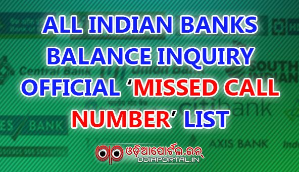 Info: List of All Major Indian Banks Official Missed Call Balance Inquiry Number (PDF Avl.) All major indian Banks Official Missed call balance inquiry number 24/7 Customer Service Support Number. download list pdf