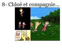 8- Chloé et compagnie...