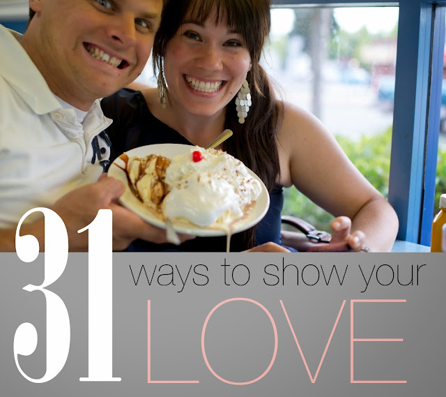 A list of 31 ideas for showing your husband love!