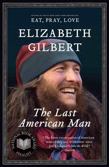 The Last American Man by Elizabeth Gilbert – Book Cover