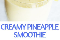 CREAMY PINEAPPLE SMOOTHIE