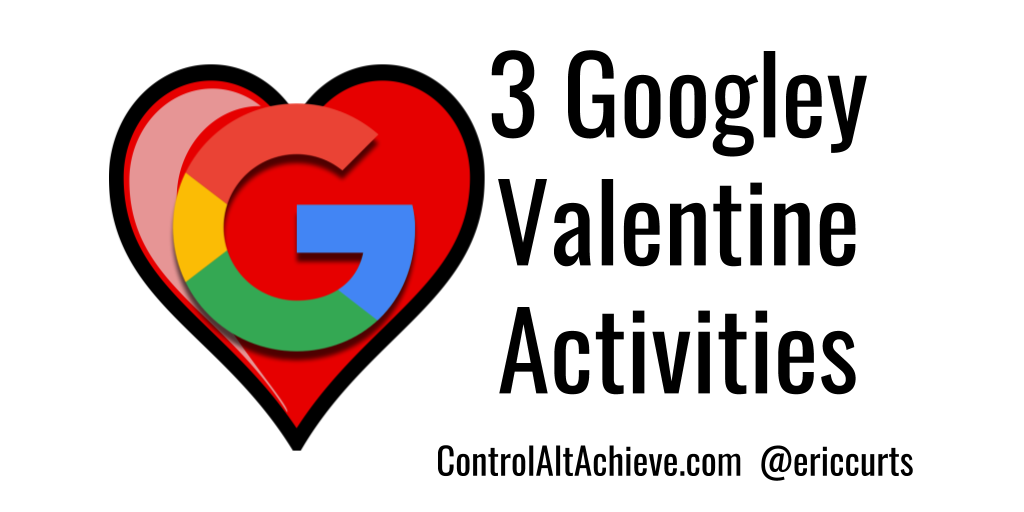 Control Alt Achieve 3 Googley Valentines Activities For Kids