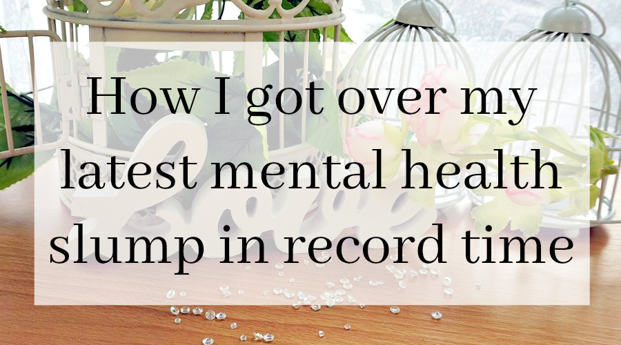 HOW-I-GOT-OVER-MY-LATEST-MENTAL-HEALTH-SLUMP-IN-RECORD-TIME mental health depression anxiety // www.xloveleahx.co.uk