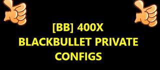 [BB] 400X BLACKBULLET PRIVATE CONFIGS