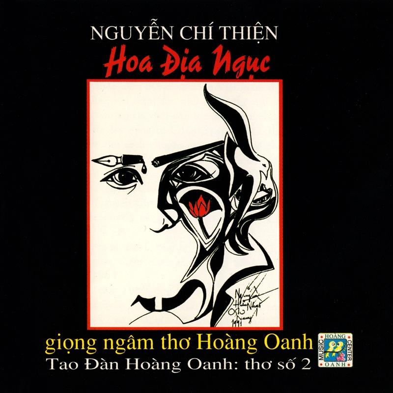 Hoàng Oanh CD - Thi Văn Tao Đàn 2 - Hoa Địa Ngục - Thơ Nguyễn Chí Thiện (NRG) + bìa scan mới