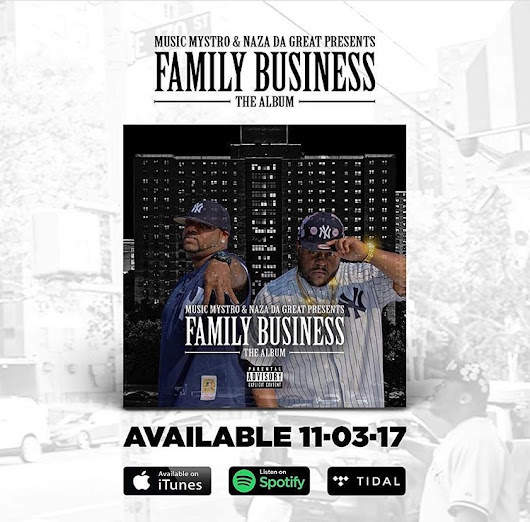 "FAMILY BUSINESS ""THE ALBUM"" BY MUSIC MYSTRO AND NAZA THE GREAT"