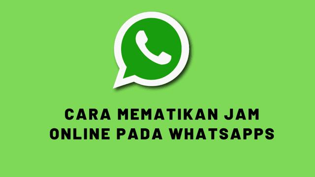 Cara Agar Jam Online Tidak Tampil Pada Profil WA ( Whatsapp )