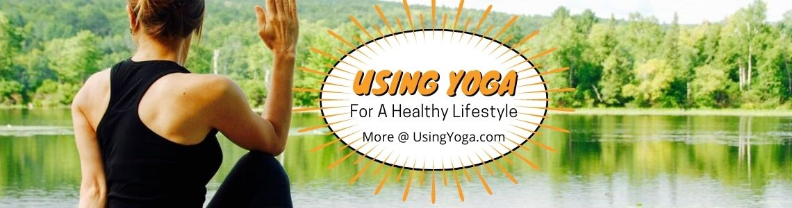 Using Yoga For A Healthier Lifestyle