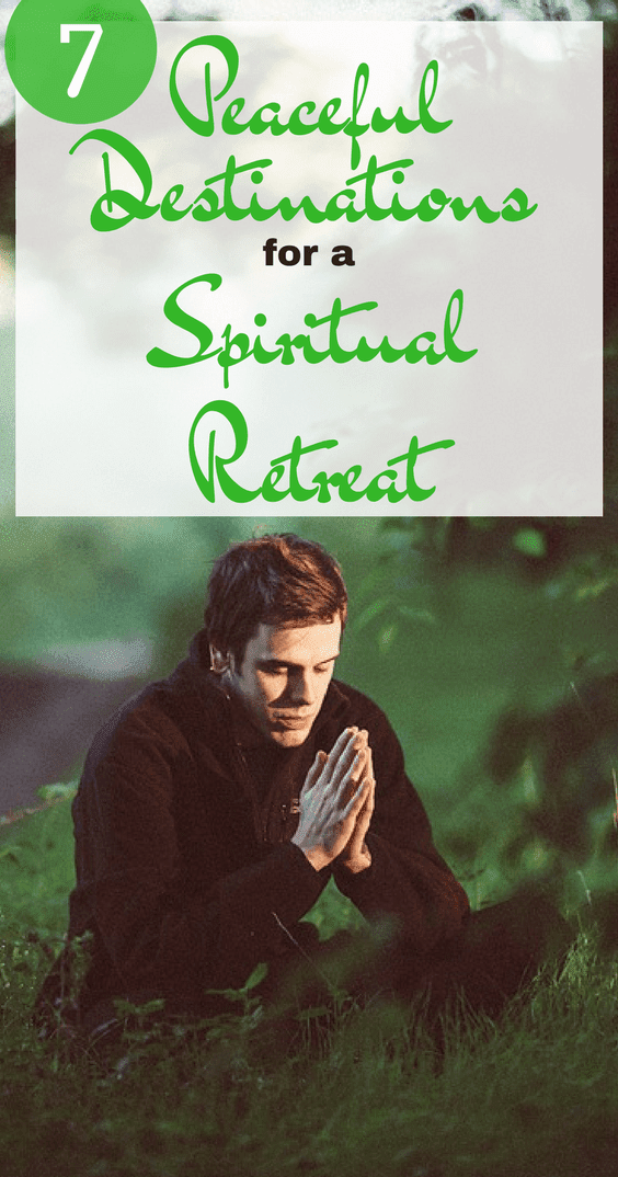 7 Peaceful Destinations For A Spiritual Retreat