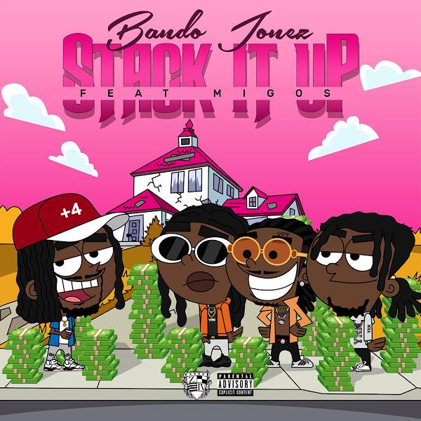 Bando Jonez - Stack It Up (feat. Migos) - Single Cover
