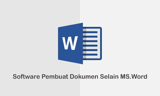 5 Software Terbaik Untuk membuat Dokumen Selain Microsoft Word