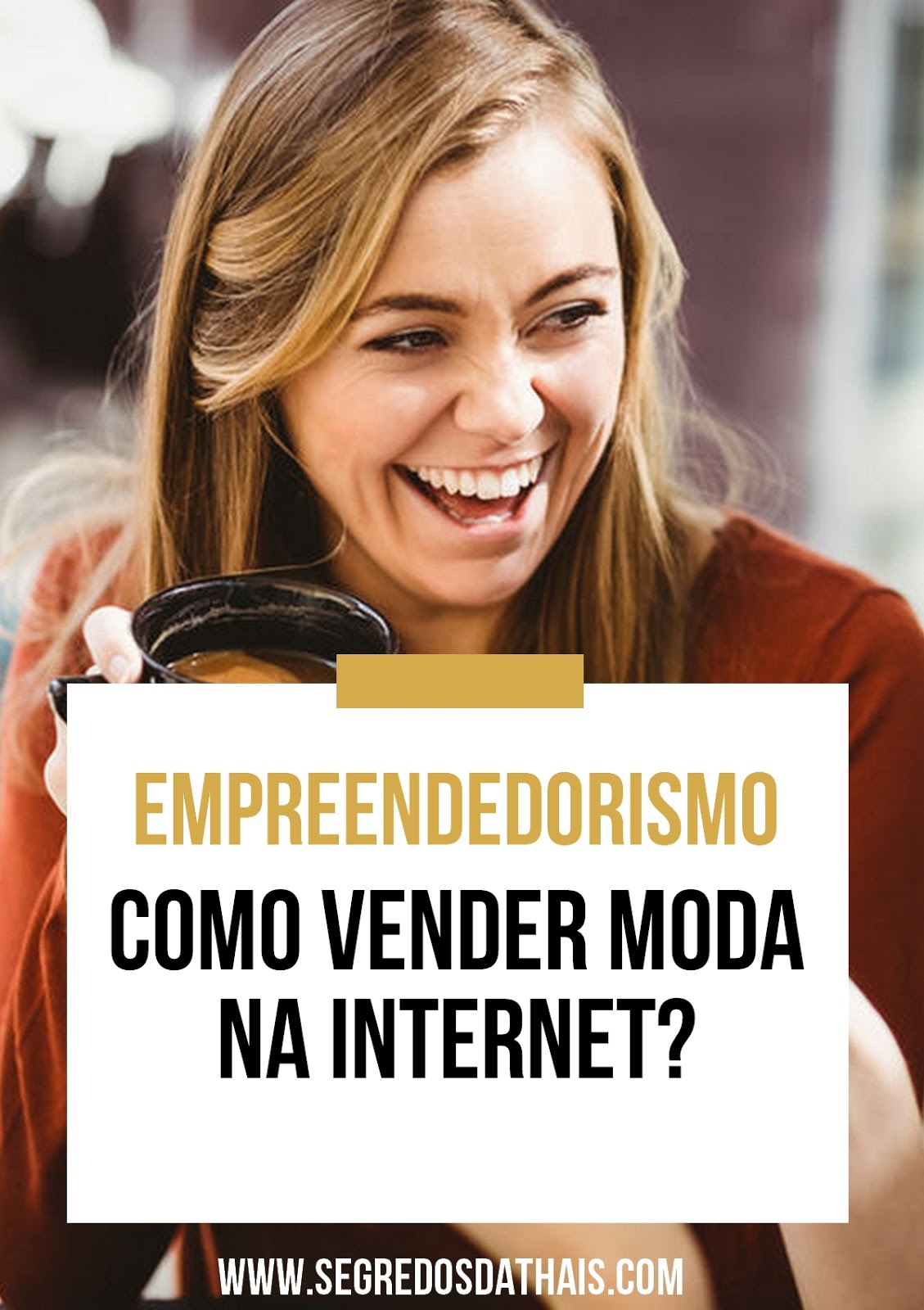 Empreendedorismo | Como vender Moda na Internet?