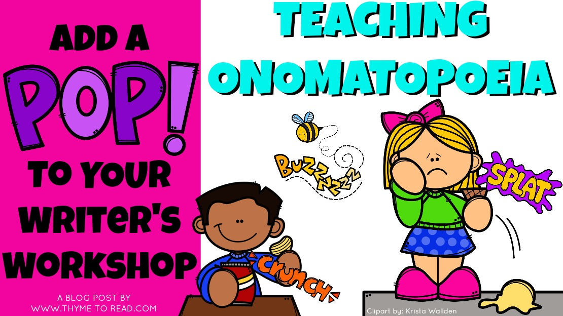 Teaching Onomatopoeia An Exciting Pop To Writers Workshop Thyme