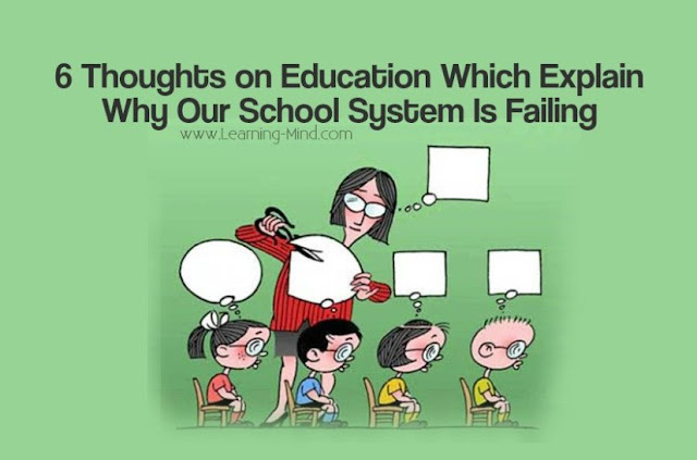 6 Thoughts on Education Which Explain Why Our School System Is Failing