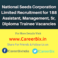 National Seeds Corporation Limited Recruitment for 188 Assistant, Management, Sr, Diploma Trainee Vacancies