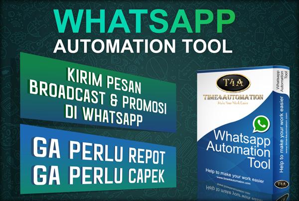 Whatsapp Automation Tool: Sekarang Ga Perlu Repot Broadcast dan Promosi di Whatsapp