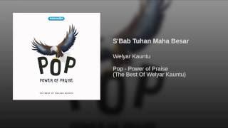 Chord Lagu Rohani : S'BAB TUHAN MAHA BESAR - Ir. Welyar Kauntu