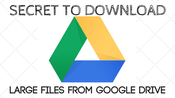 download big files from google drive