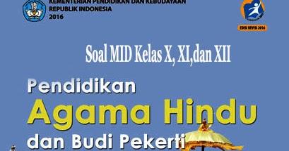 Soal Mid Agama Hindu Kelas X,XI dan XII - ID MKKS