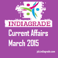 Current Affairs of 1st March 2015