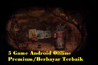 5 Game Android Offline Premium/Berbayar Terbaik 2019