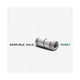 Download Adekunle Gold - Money Money Money [Sound by Pheelz]