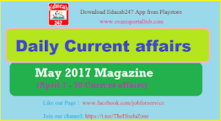 May 2017 Magazine for the April 2017 month current affairs  PDF available. Download now