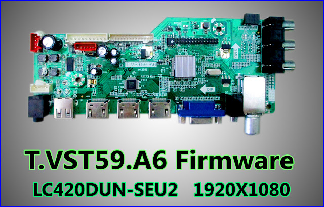 LC420DUN-SEU2 any problem soluton, T.VST59.A6 Firmware File Free Download Panel white LCD problem solution, T.VST59.A6 Firmware File Free Download Panel -  LC420DUN-SEU2 new flash file,T.VST59.A6 Firmware File Free Download  no password