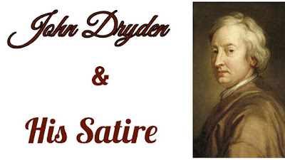 """(4) Dryden as a Satirist  Satire is a literary form which searches out the faults of men or institutions in order to hold them up to ridicule. Dryden considered the """"true end of satire to be the amendment of vices by correction"""". But without humour, satire is invective.  Satire may be (i) personal or (ii) impersonal. Personal satire is against individuals and impersonal satire is aimed at types, and hence universal and lasting.  Dryden is a master of the classical form of satire. He shows the influence of classical writers of Rome like Horace and Juvenal. Dryden combines the urbane laughter of Horace with the vigorous contempt of Juvenal in his satire. A characteristic example of this combination is in the portrait of Zimri in """"Absalom and Achitophel"""": """"It is not bloody, but it's ridiculous enough"""".  The important satirical works of Dryden are """"Absalom and Achitophel"""". """"The Medal"""". """"Mac Flecknoe"""" and a contribution of 200 lines to Nahum Tate's """"A bsalom and Achitophel"""" Part II. All his satires usually show artistic control and urbanity of manner.   Political satire Dryden's political satire is manifest in """"Absalom and Achitophel"""", a brilliant piece of satirical allegory in which the cause of King Charles II is championed. It satirizes the attempt of Shaftesbury to overrule the succession of the Duke of York and set the Duke of Monmouth in his place. An allegorical version of a story from the Bible suits the purpose. Charles II is David and the Duke of Monmouth is Absalom, while Shaftesbury is the satanic, cunning and dangerous Achitophel. The series of satirical portraits in the poem is its chief attraction and strength.  Careful selection of details, moderation and tolerance mark the satire. Moral indignation is never affected; Dryden's attitude is cool and not ill-humoured. He does not show mean malice.    Controlled contempt Dryden's satire is remarkable as an artistic expression of controlled contempt. Of the three great English satirists, Dryden is a master of """