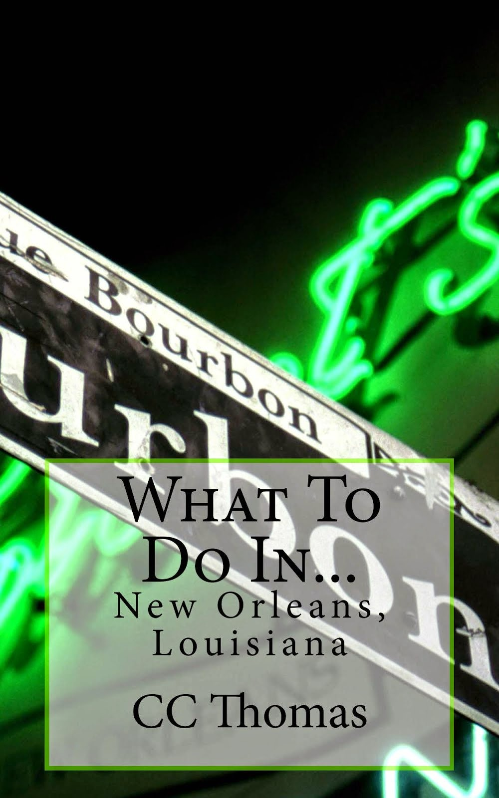 What To Do In...New Orleans, Louisiana