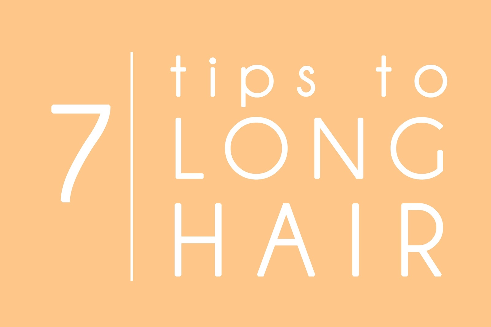 7 Tips to long hair