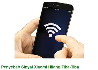 Penyebab sinyal Xiaomi lemah atau hilang datang 10 Tips Mengatasi Sinyal Hp Hilang Tiba-Tiba